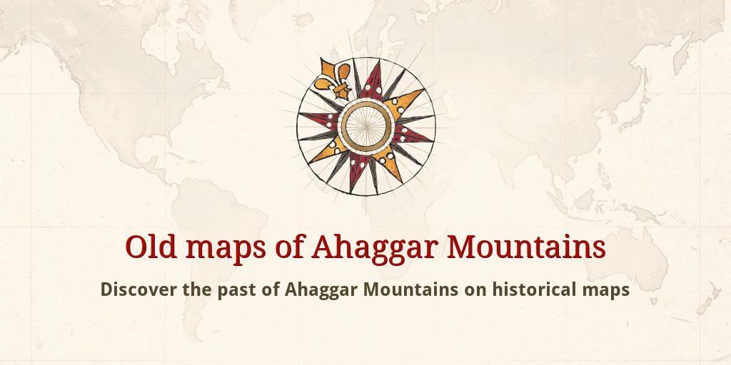 Old maps of Ahaggar Mountains