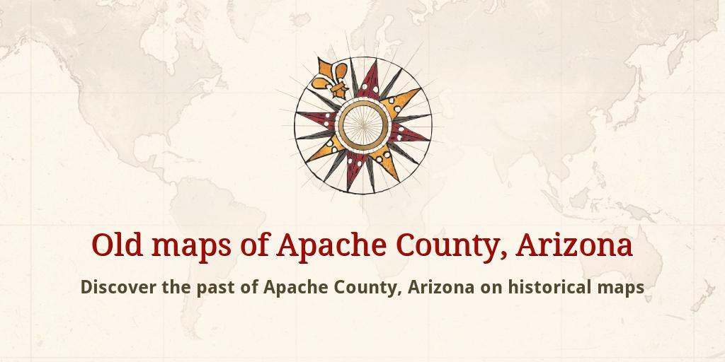 Apache County Arizona Map.Old Maps Of Apache County