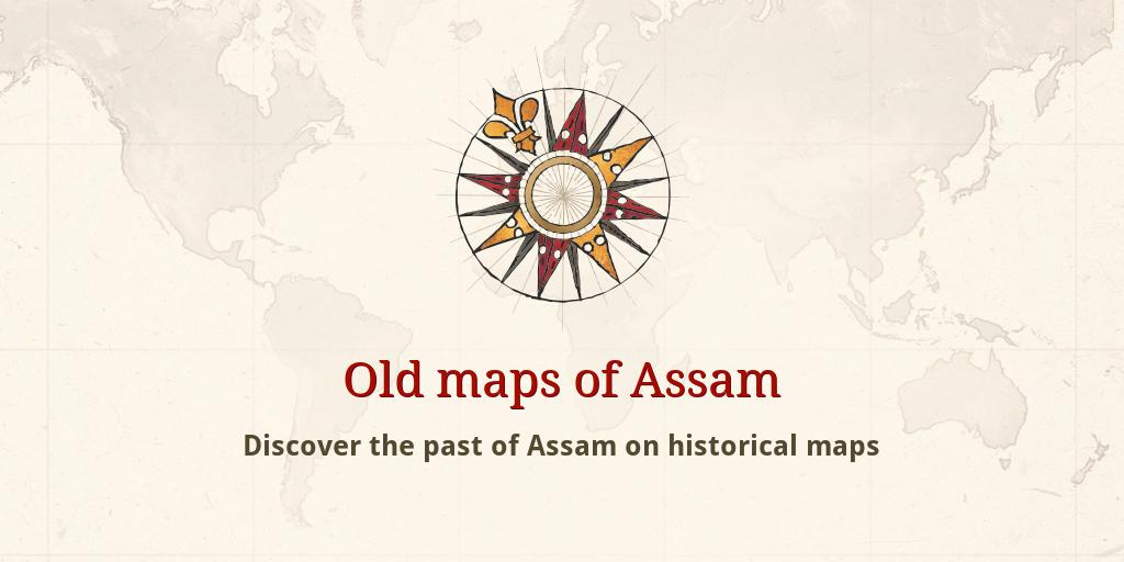 Old maps of Assam