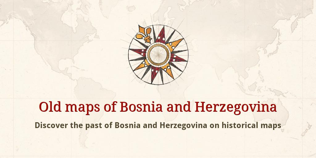 Old Maps Of Bosnia And Herzegovina