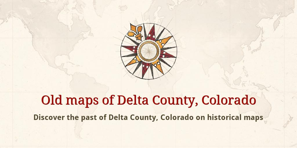 Delta County Colorado Map.Old Maps Of Delta County