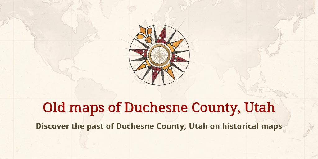 Old maps of Duchesne County Duchesne County Maps on
