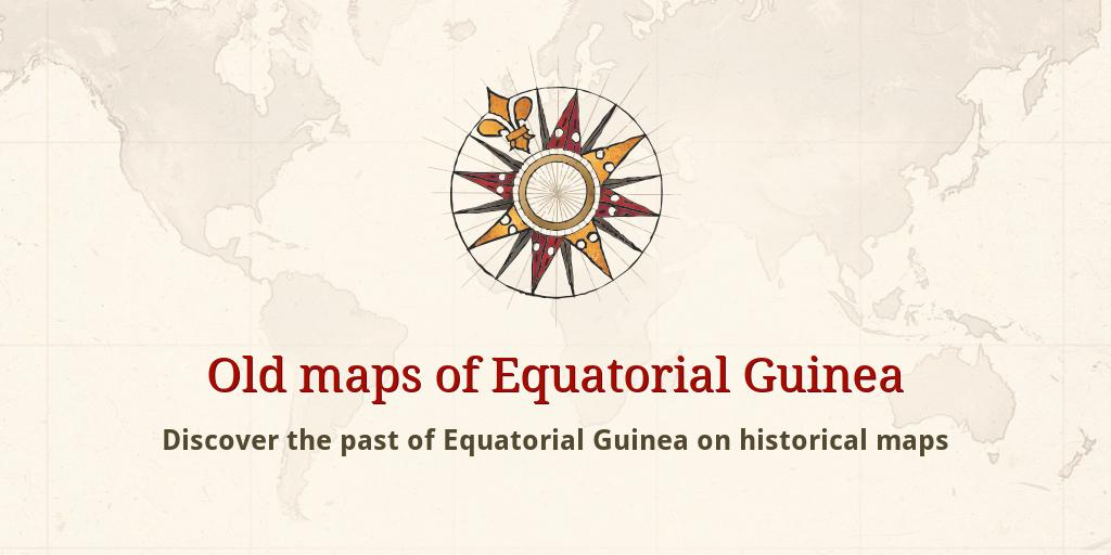 Old maps of Equatorial Guinea