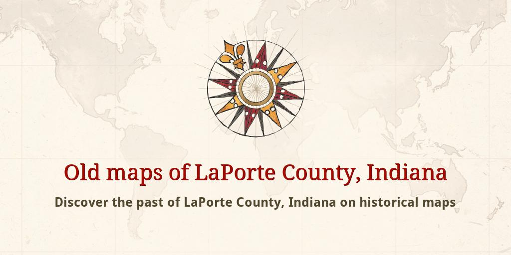 La Porte County Indiana Map.Old Maps Of Laporte County