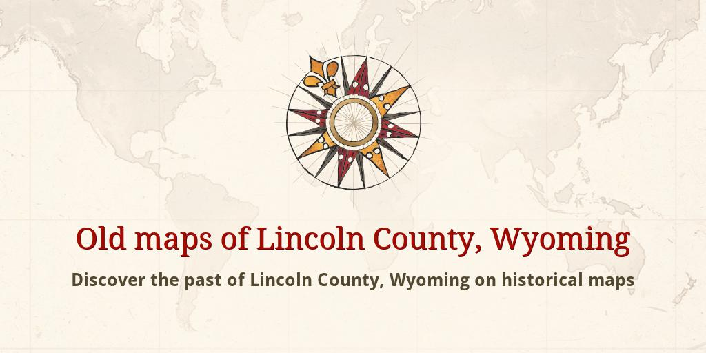 Lincoln County Wyoming Map.Old Maps Of Lincoln County