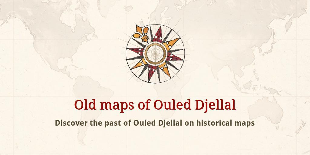 Carte Algerie Ouled Djellal.Old Maps Of Ouled Djellal