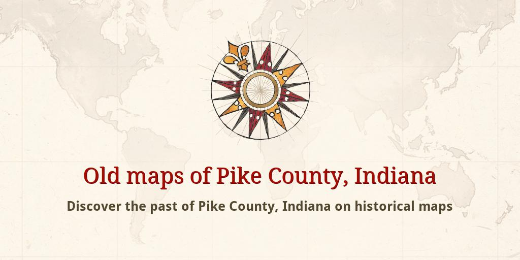 Pike County Indiana Map.Old Maps Of Pike County