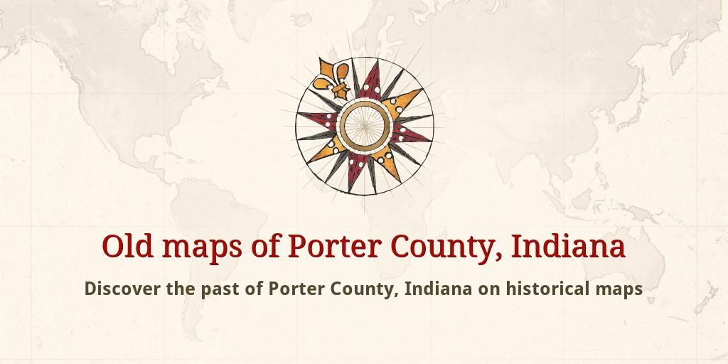 Old Maps Of Porter County
