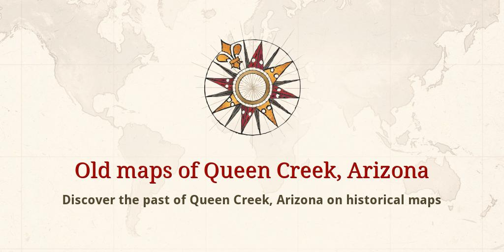 Map Of Arizona Showing Queen Creek.Old Maps Of Queen Creek