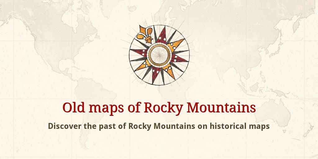 Old maps of Rocky Mountains