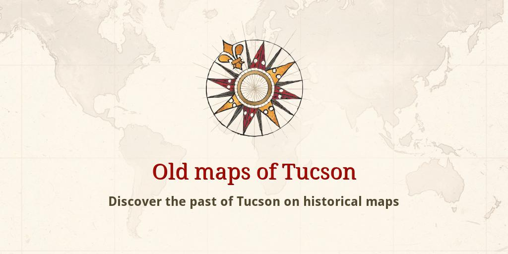 Old maps of Tucson